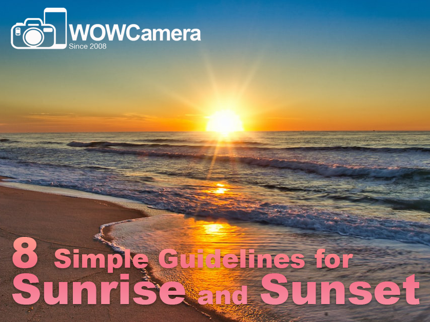 8 Simple Guidelines for Capturing Sunrise and Sunset Images
