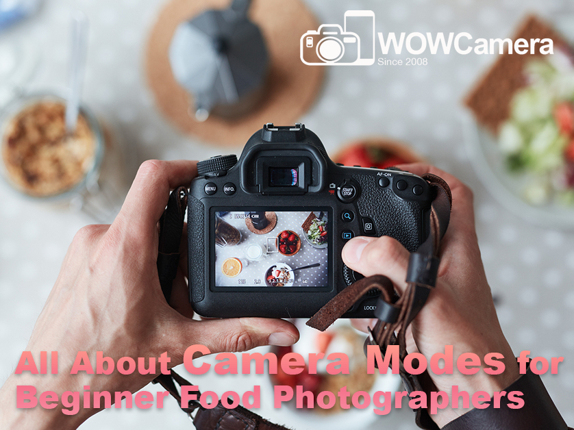 All About Camera Modes for Beginner Food Photographers