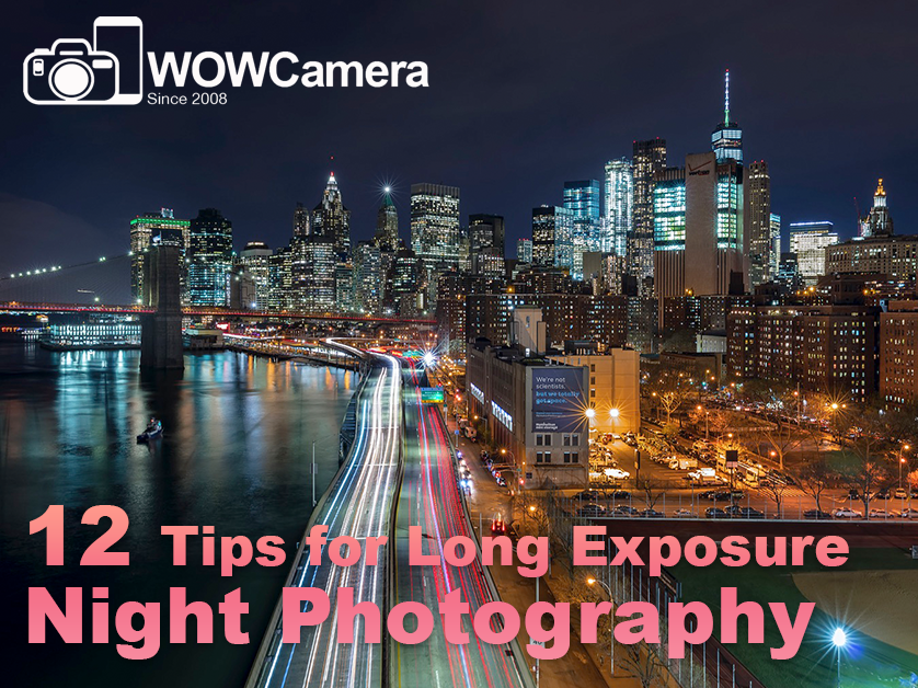 12 Tips for Beautiful Long Exposure Night Photo