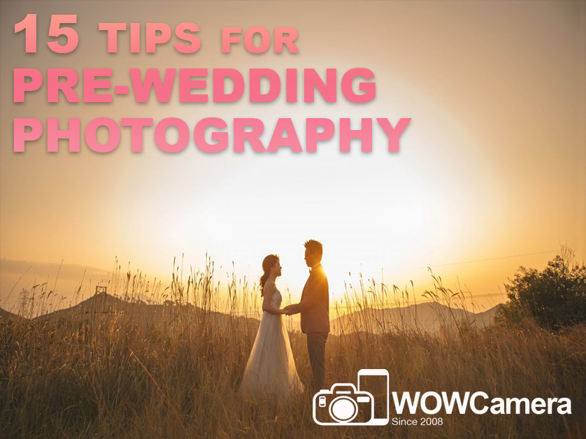 15  Tips for Pre-Wedding Photography