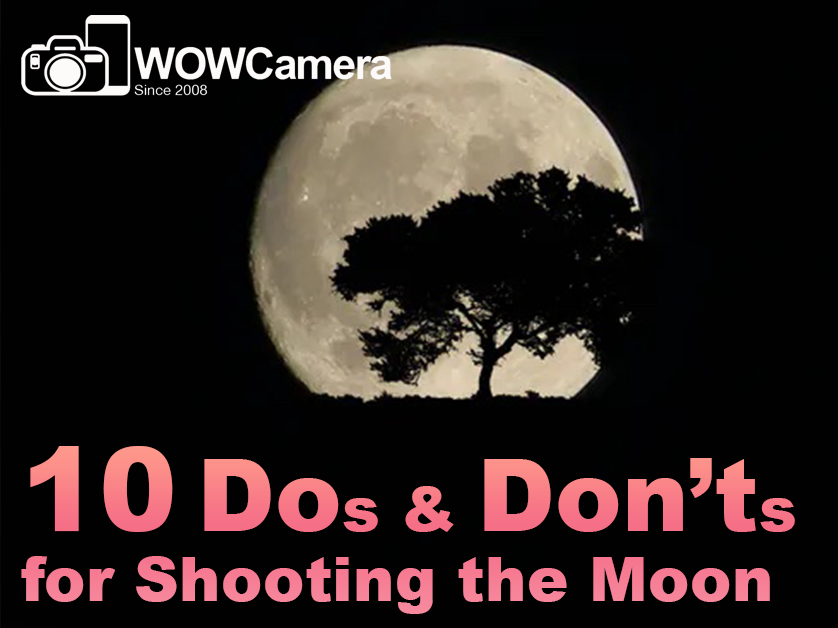 10 Dos and Don'ts for Shooting the Moon